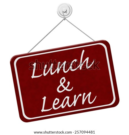Lunch and Learn Sign,  A red sign with the word Lunch and Learn isolated on a white background - stock photo