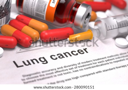 Lung Cancer - Printed Diagnosis with Blurred Text. On Background of Medicaments Composition - Red Pills, Injections and Syringe. - stock photo