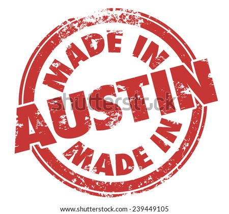 Made in Austin words in a round grunge style stamp to illustrate pride in a product or service manufactured, produced or originating from the city in Texas - stock photo