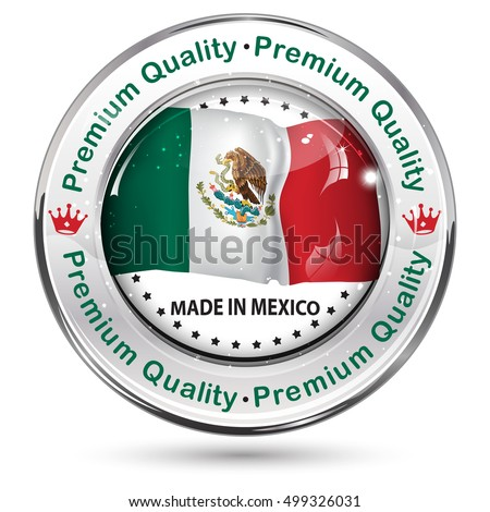 Made in Mexico, Premium Quality -  business commerce shiny icon with the Mexican flag on the background. Suitable for retail industry.