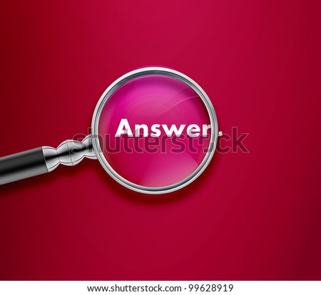 Magnifying glass with Answer word on Red background.