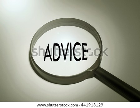 Magnifying glass with the word advice. Searching advice