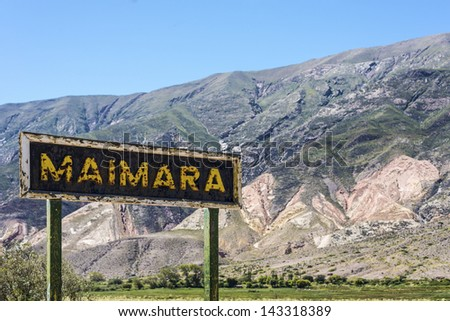 Maimara village sign on the colourful valley of Quebrada de Humahuaca in Jujuy Province, northern Argentina.