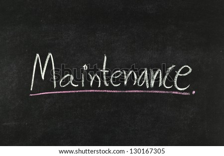 maintenance written on blackboard