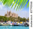 Majorca la Seu cathedral view from marina port of Palma de Mallorca Spain [Photo Illustration] - stock photo