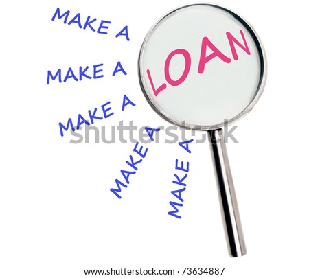 Make a loan text magnified on white - stock photo