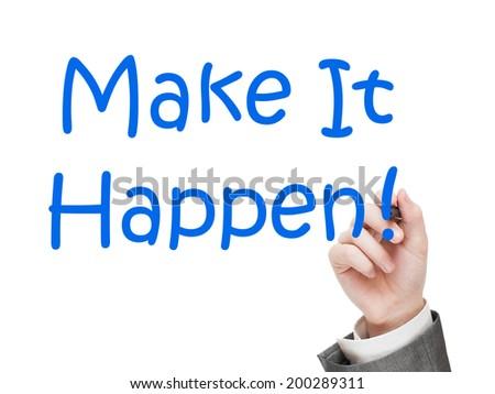 Make it happen - stock photo