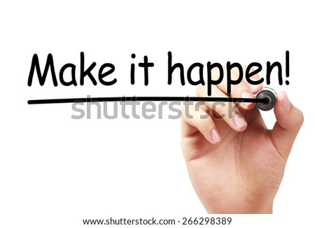 Make it happen text is written on transparent white board by hand with marker isolated. - stock photo