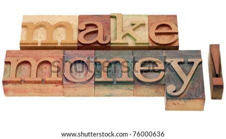 make money - isolated phrase in vintage wood letterpress printing blocks - stock photo