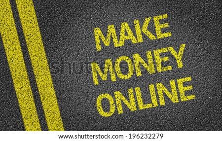 Make Money Online written on the road - stock photo