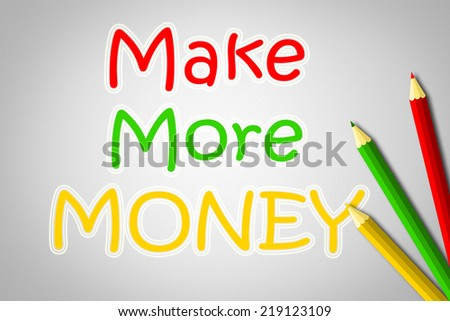 Make More Money Concept text on background - stock photo
