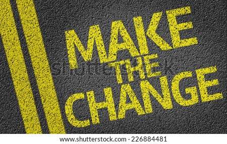 Make the Change written on the road - stock photo