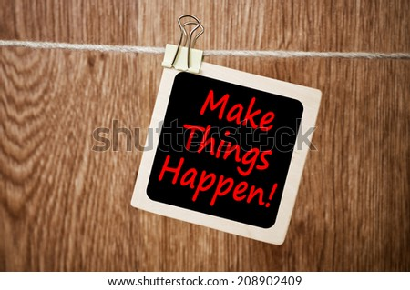 Make things happen ! - stock photo