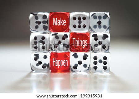 Make Things Happen, don't leave it to chance concept. - stock photo