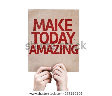 Make Today Amazing card isolated on white background - stock photo