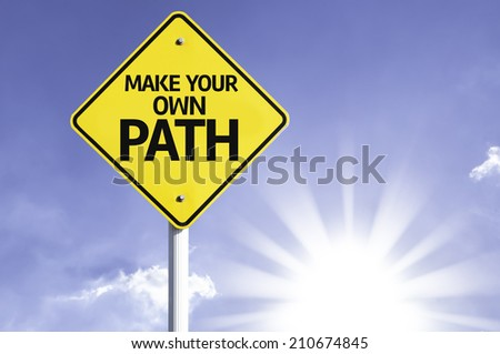 Make your Own Path road sign with sun background - stock photo