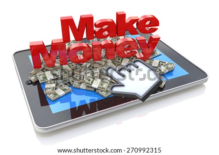 Making money online - Tablet pc computer with 3d text Make Money and Heap of dollars  - stock photo