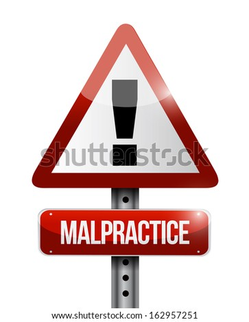 malpractice warning road sign illustration design over a white background