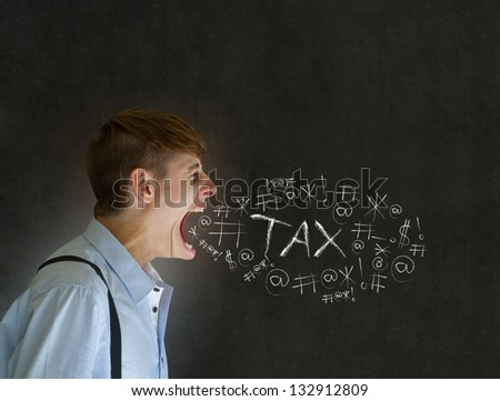 Man accountant, teacher, or businessman big mouth angry and shouting at chalk tax on blackboard background