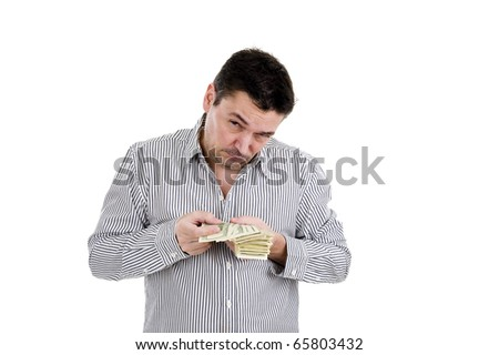 man counting his dollars having mixed feeling, isolated on white background