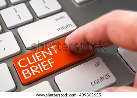 Man Finger Pushing Client Brief Orange Key on Metallic Keyboard. Selective Focus on the Client Brief Key. Client Brief - Slim Aluminum Keyboard Concept. 3D Render.