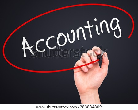 Man Hand writing Accounting with marker on transparent wipe board. Isolated on black. Business, internet, technology concept. Stock Photo - stock photo