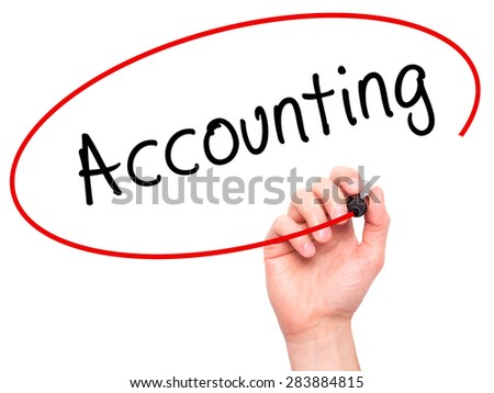 Man Hand writing Accounting with marker on transparent wipe board. Isolated on white. Business, internet, technology concept. Stock Photo - stock photo