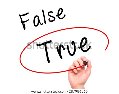 Man Hand writing an choosing True instead of False with black marker on visual screen. Isolated on white. Business, technology, internet concept. Stock Image - stock photo
