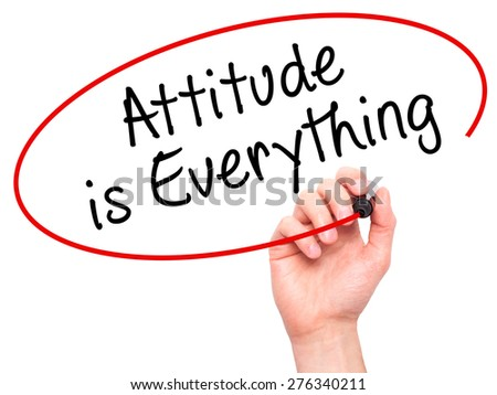 Man Hand writing Attitude is Everything with marker on transparent wipe board. Isolated on white. Business, internet, technology concept.  Stock Photo - stock photo