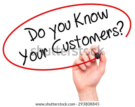 Man Hand writing Do you Know your Customers? with black marker on visual screen. Isolated on white. Business, technology, internet concept. Stock Photo - stock photo