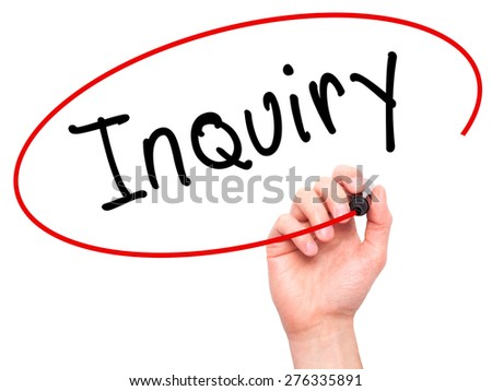 Man Hand writing Inquiry with marker on transparent wipe board. Isolated on white. Business, internet, technology concept.  Stock Photo - stock photo