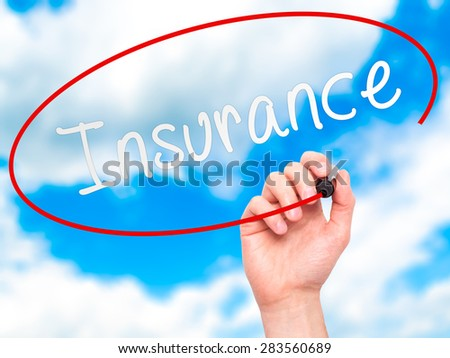 Man Hand writing Insurance with marker on transparent wipe board. Isolated on sky. Business, internet, technology concept. Stock Photo - stock photo