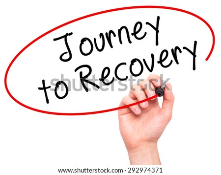 Man Hand writing Journey to Recovery with black marker on visual screen. Isolated on white. Life, technology, internet concept. Stock Image - stock photo