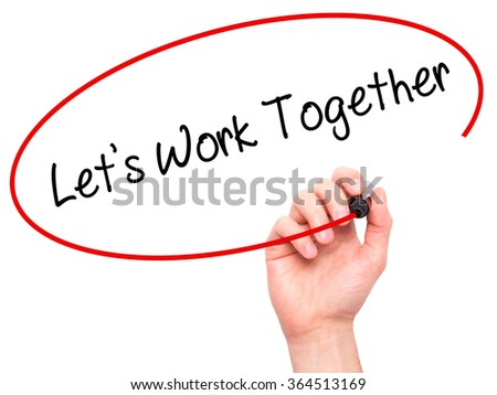 Man Hand writing Lets Work Together with black marker on visual screen. Isolated on background. Business, technology, internet concept. Stock Photo - stock photo