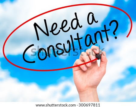 Man Hand writing Need a Consultant? with black marker on visual screen. Isolated on sky. Business, technology, internet concept. Stock Photo - stock photo