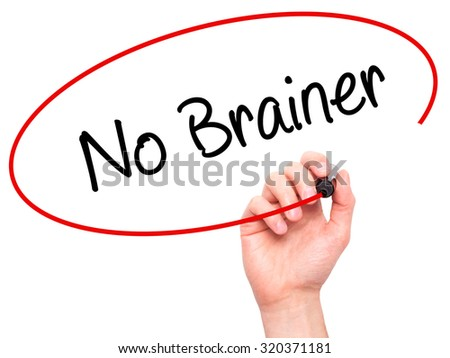 Man Hand writing No Brainer with black marker on visual screen. Isolated on white. Business, technology, internet concept.  - stock photo