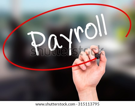 Man Hand writing Payroll with black marker on visual screen. Isolated on office. Business, technology, internet concept. Stock Photo - stock photo
