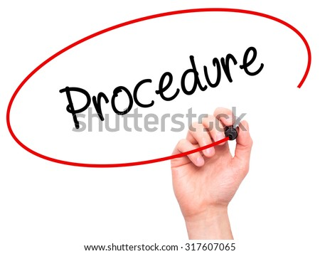 Man Hand writing Procedure with black marker on visual screen. Isolated on white. Business, technology, internet concept. - stock photo