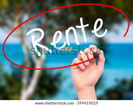Man Hand writing Rente (Pension in German) with black marker on visual screen. Isolated on background. Business, technology, internet concept. Stock Photo - stock photo