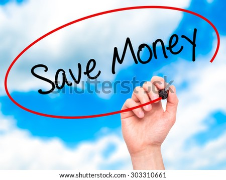 Man Hand writing Save Money with black marker on visual screen. Isolated on sky. Business, technology, internet concept. Stock Photo - stock photo