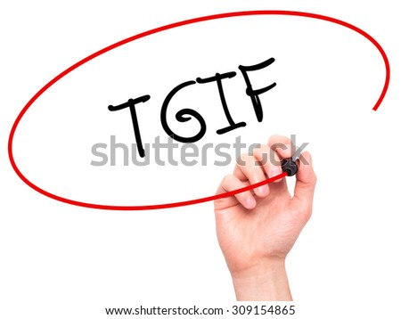 Man Hand writing TGIF with black marker on visual screen. Isolated on white. Business, technology, internet concept. Stock Photo