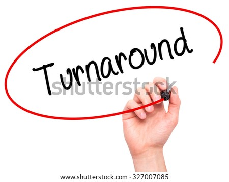 Man Hand writing Turnaround with black marker on visual screen. Isolated on white. Business, technology, internet concept. Stock Photo - stock photo