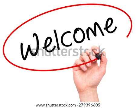 Man Hand writing Welcome with marker on transparent wipe board. Isolated on white. Business, internet, technology concept. Stock Photo - stock photo