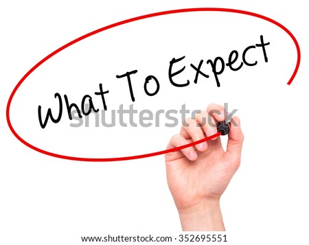 Man Hand writing What To Expect with black marker on visual screen. Isolated on background. Business, technology, internet concept. Stock Photo - stock photo