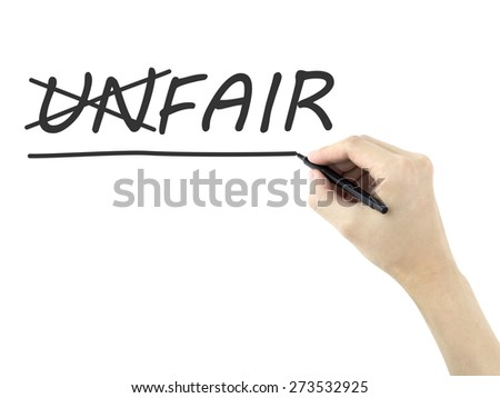 man's hand changing the word unfair into fair isolated on white background - stock photo