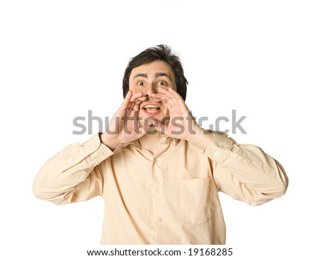 Man shouting, hands near his mouth, over white - stock photo