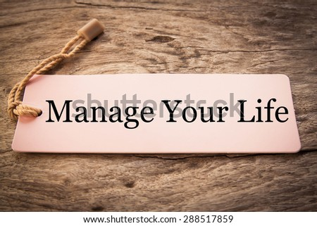 Manage Your Life Concept - stock photo