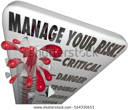 Manage Your Risk Level Management Reduce Liability - stock photo