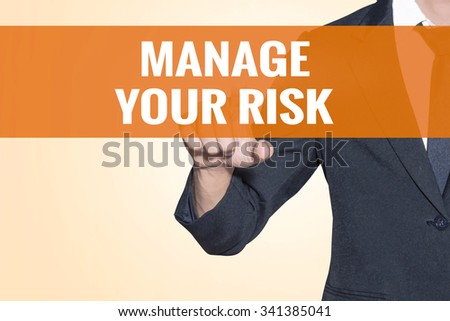 Manage Your Risk word Business man touch on virtual screen orange background - stock photo