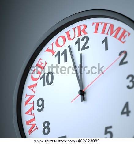 Manage Your Time , 3d render - stock photo